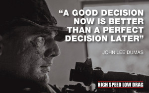 A good plan now is better than a perfect decision later