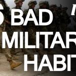 Bad Military Habits