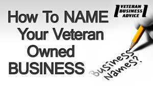 Naming Your Veteran owned business