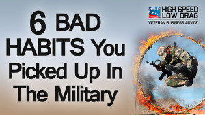 6 Bad Habits You Picked Up In The Military