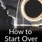 How to Start Over Without Fear